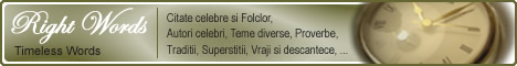 IndexAnunturi.ro - Citate celebre si Folclor, Autori celebri, Teme diverse, Proverbe - RightWords (10/6)